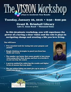 "The Thousand Oaks Library presents ""The Vision Workshop: 3 Keys to Accelerate Your Results"" on Tuesday, January 26, 2016 at 6:30pm at the Grant R. Brimhall Library in Thousand Oaks.  This events is FREE and open to the public."