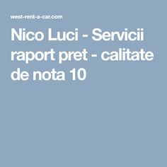 Nico Luci - Servicii raport pret - calitate de nota 10 Car, Note, Automobile, Autos, Cars