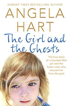 The Girl and the Ghosts by Angela Hart