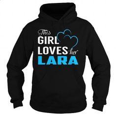 This Girl Loves Her LARA - Last Name, Surname T-Shirt - #easy gift #gift packaging. ORDER HERE => https://www.sunfrog.com/Names/This-Girl-Loves-Her-LARA--Last-Name-Surname-T-Shirt-Black-Hoodie.html?60505