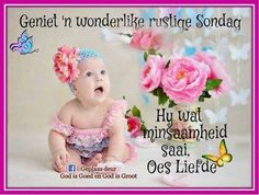 Wonderlike,  rustige Sondag Happy Weekend Quotes, Sunday Qoutes, Goeie More, Christian Messages, Good Morning Good Night, Afrikaans, Crochet Hats, Mornings, Garden