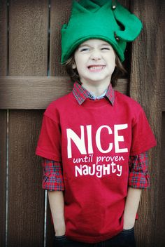 Kids Christmas Nice until proven Naughty t-shirt... not one of ours but i like it