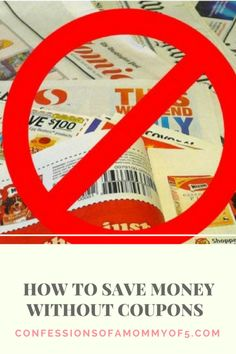 10 ways to save money without coupons - Confessions of A Mommy of 5