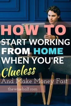 Here's how you can start working from home when you have zero idea where to begin with. Work at home beginner's guide - the wise half #jobs #work #legitimate side hustles, make money from home, online jobs