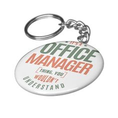 It's a Office Manager Thing Keychain