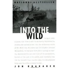 Into the Wild....it's definatly an interesting read