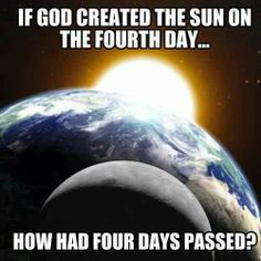 . many reasons. He could seeeeee!! 3 things were more important....why make light froma sun if you dnt have an earth and things living on it first...