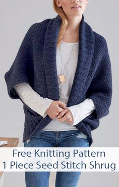 Free Knitting Pattern for Easy Seed Stitch Shrug- Cocoon cardigan knit flat in one rectangle in seed stitch with ribbed border that creates a shawl collar when piece is seamed. Fast project in bulky… Shrug Knitting Pattern, Knit Shrug, Sweater Knitting Patterns, Loom Knitting, Free Knitting, Knitting Stitches, Start Knitting, Scarf Knit, Snood Pattern