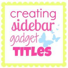 Creating Sidebar Gadget Titles - Something Swanky how-to-blog