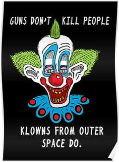 Killer Klowns Kill People poster by jarhumor #horror #funny #gift