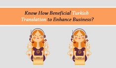 Know How Beneficial Turkish Translation to Enhance Business?