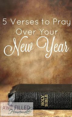 Praying the scriptures is so very important. Praying scriptures will make a significant difference in your family. Here are 5 Verses to Pray Over your New Year