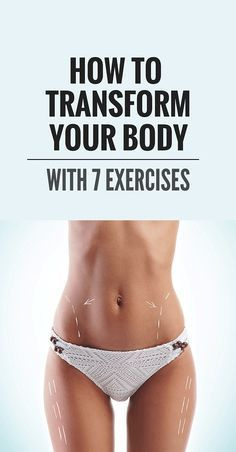 How to transform your body - with 7 exercises