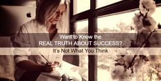 Want to Know the REAL TRUTH ABOUT SUCCESS? / It's Not What You Think