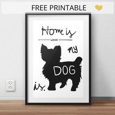 Freebie Printable Download HOME IS WHERE MY DOG IS. Meinen kleinen Henry vermisse ich ganz schön, seit ich von…