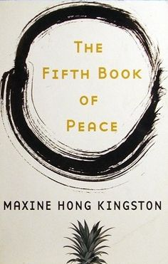 Maxine Hong Kingston --The Fifth Book of Peace Maxine Hong Kingston, I Love Books, Out Loud, Reading Lists, Writer, Fandoms, The Incredibles, Peace, Quotes
