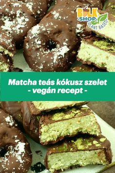 Gluténmentesen elkészíthető, vegán életmódba illeszthető sütés nélkül készült édesség #matcha #bulkshop #kókusz #recept #magyarul #desszert #gyors #finom #sütésnélküli #sütemény receptek #gyorssüti #egyszerű #vegán #gluténmentes #növényi #tejmentes #tojásmentes Matcha, Doughnut, Sweets, Diet, Vegan, Food, Mint, Gummi Candy, Candy