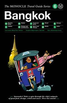 Bangkok: The Monocle Travel Guide Series Gestalten European Tour, European Travel, Bangkok Travel Guide, Leo, List Of Cities, H Hotel, Book Jacket, Guide Book, Travel Guides