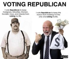 Some people just too stupid to vote.make your life worse, vote Republican. Think how many you drag down with you. Bernie Sanders, Caricatures, Vote Conservative, Donald Trump, Jesse Ventura, Religion, Thing 1, I Voted, Republican Party