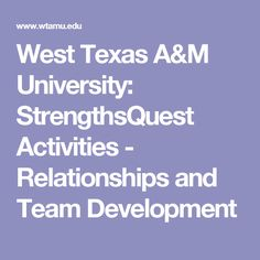 West Texas A&M University: StrengthsQuest Activities - Relationships and Team Development
