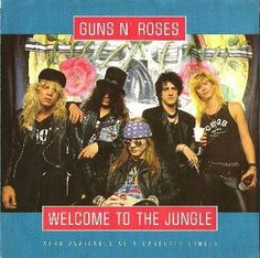 "#68. ""Welcome To The Jungle""  ***  Guns N' Roses  (1987)"