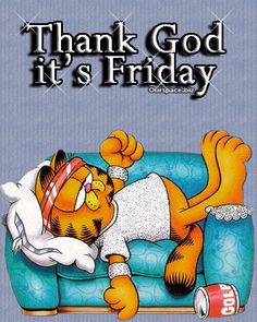 TGIF quotes quote garfield friday happy friday tgif days of the week friday quotes friday love happy friday quotes