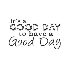 """It's a good day to have a good day."" It's also a good day to put up some lovely wall decals. Amirite?Ê 36""x21"" (91x53cm)"