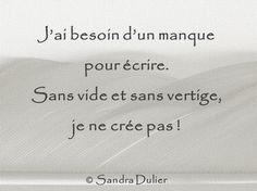 J'ai besoin d'un manque pour écrire...- Sandra Dulier - #ecrire #citation #poesie #tumblr