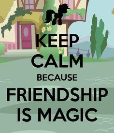 Keep Calm because friendship is magic
