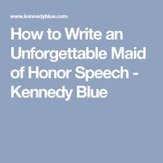 How to Write an Unforgettable Maid of Honor Speech - Kennedy Blue Bridesmaid Speeches, Funny Wedding Speeches, Best Speeches, Bridesmaid Duties, Wedding Bridesmaids, Matron Of Honor Speech, Maid Of Honour Dresses, Matron Of Honour, Made Of Honor