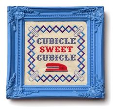 """Cubicle Sweet Cubicle"" 