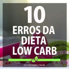 Conheça os 10 maiores erros da low carb e emagreça com sucesso!