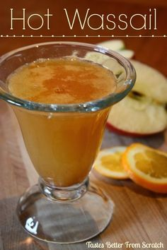 Hot Wassail - Tastes Better From Scratch Serves 8  Ingredients:  8 cups apple cider  2 cups orange juice   1/3 cup lemon juice  4 whole cinnamon sticks   1 teaspoon ground cloves   1/4 teaspoon ground ginger   1/4 teaspoon ground nutmeg   Combine all ingredients in a large pot over medium low heat. Stir until simmering. Reduce heat and summer for 45 minutes. Ladle into mugs and enjoy!