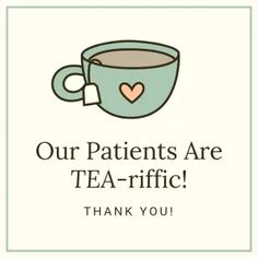 our patients are teariffic betty hayden consulting dental coach Dental Health Month, Oral Health, Give Kids A Smile, Tea Riffic, Gifts For Dentist, Teeth Care, Dental Implants, Appreciation Gifts, Dental Care