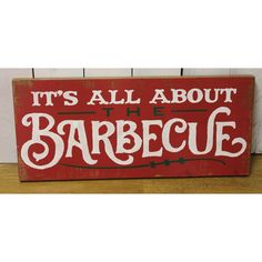 It's All About the Barbecue sign/kitchen sign/kitchen decor/red/rustic... ($30) ❤ liked on Polyvore featuring home, home decor, wall art, black, home & living, home décor, wall décor, wall hangings, rustic wooden signs and rustic wall art