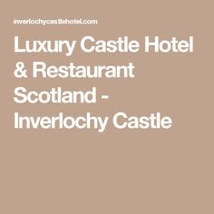 Luxury Castle Hotel & Restaurant Scotland - Inverlochy Castle England And Scotland, Castle, Restaurant, Luxury, Destinations, Places, Travel, Lugares, Viajes