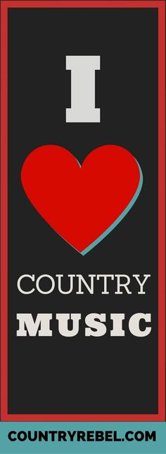 I Love Country Music | Country Rebel Music Videos http://countryrebel.com/blogs/videos