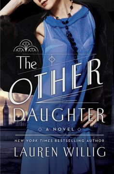From Lauren Willig, author of the New York Times bestselling novel The Ashford Affair, comes The Other Daughter, a page-turner full of deceit, passion, and revenge.