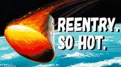 What Really Happens During Atmospheric Reentry?