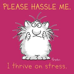November 4 is designated as Stress Awareness Day. Presumably because some of us lack that exhilarating RELENTLESS AWARENESS OF STRESS!?!??!!!?!?