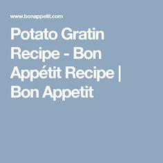 Potato Gratin Recipe - Bon Appétit Recipe | Bon Appetit