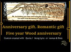 five year anniversary gift, wood gift Five Year Anniversary Gift, Anniversary Gifts For Couples, Anniversary Ideas, Wedding Anniversary, Gift Quotes, Song Quotes, Wood Gifts, Tree Art, Custom Wood