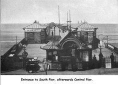 How lovely and antique. So Central Pier used to be called South Pier! Blackpool England, Bradford, Good Old, Historical Photos, Big Ben, Entrance, Coast, Louvre, Antiques