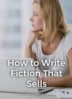 How to Write Fiction That Sells http://www.lainaturner.com/write-fiction-sells/?utm_campaign=coschedule&utm_source=pinterest&utm_medium=Laina%20Turner&utm_content=How%20to%20Write%20Fiction%20That%20Sells #indieauthors #selfpublishing #authorlife #writer #selfpub #writingtip #writetip