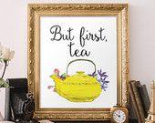 "PRINTABLE Art ""But first Tea"" Typography Art Print Teapot art Print Yellow Teapot But first Coffee Floral Art Print Kitchen Art Print"