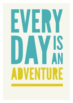 Adventure typography print Every Day Is An by GraphicAnthology, $22.00