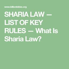 SHARIA LAW — LIST OF KEY RULES — What Is Sharia Law?