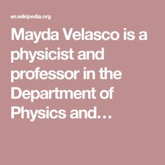 Mayda Velasco is a physicist and professor in the Department of Physics and…