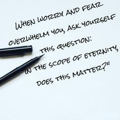 Faith. eternity.  perspective.