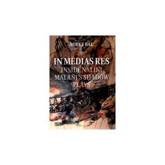 In Medias Res : Inside Nalini Malani's Shadow Plays (Hardcover) (Mieke Bal)